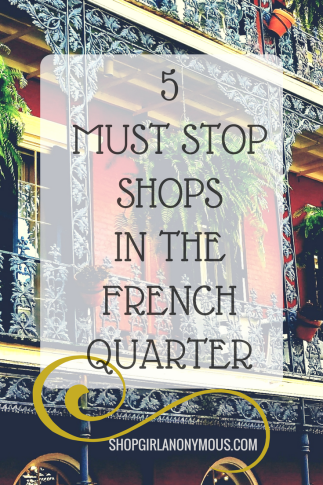 5 Must Stop Shops in the French Quarter.png